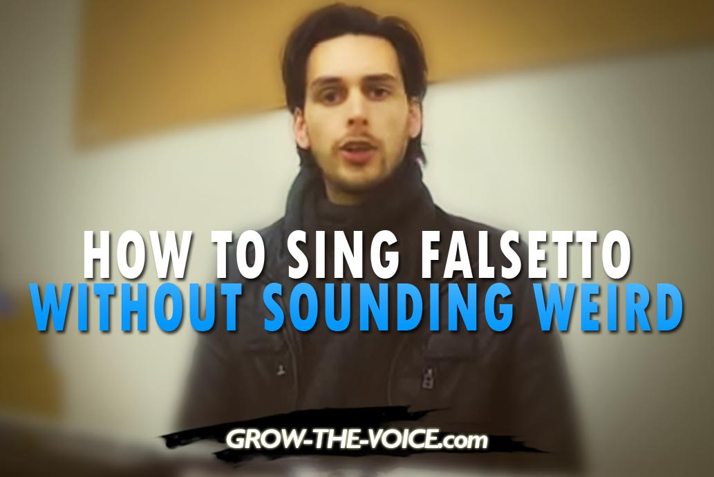 Learn to Sing Falsetto Better How to Sing Falsetto Without ...